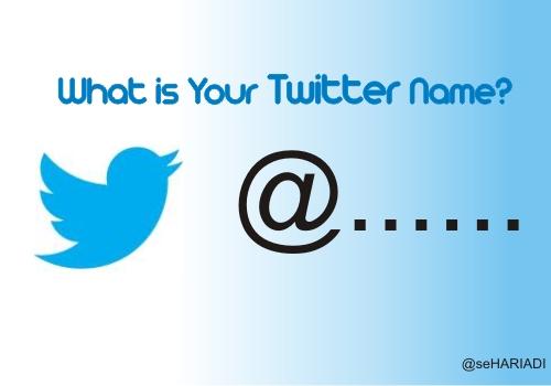 Memilih Nama TWITTER-Tips SOCIAL MEDIA-Selamet Hariadi