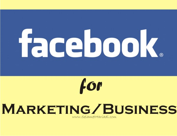 Facebook for Marketing Business Page www.SelametHariadi.com
