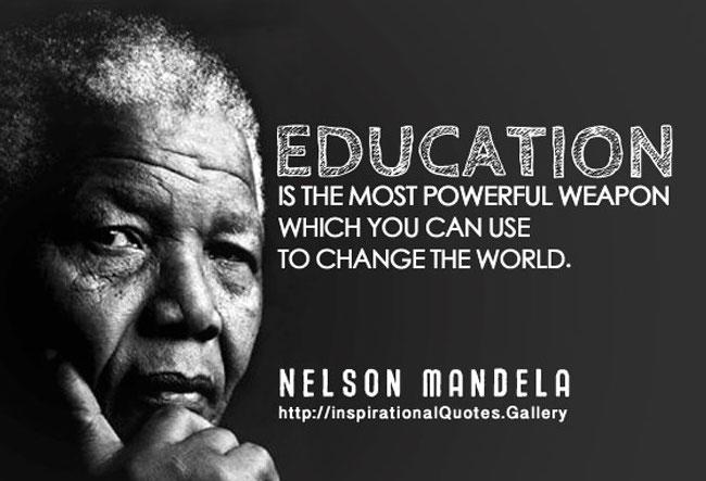 Edukasi sebagai Kunci Kemajuan Bangsa Lebih Baik Nelson mandela Quote www.selamethariadi.com